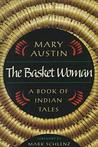 The Basket Woman: A Book Of Indian Tales