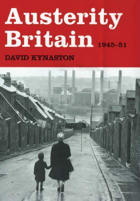 Austerity Britain by David Kynaston