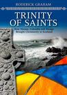 Trinity of Saints: How Ninian, Columba & Mungo Brought Christianity to Scotland