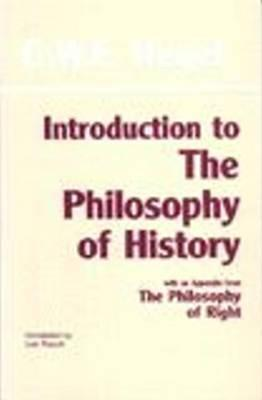 "Introduction to the ""Philosophy of History"" by Georg Wilhelm Friedrich Hegel"
