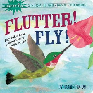 Indestructibles Flutter! Fly! by Kaaren Pixton