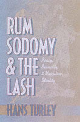 Rum, Sodomy and the Lash by Hans Turley
