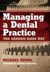 Managing a Dental Practice by Michael Young