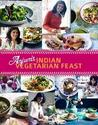 Anjum's Vegetarian Feast: Fabulous Fresh Indian Food. Anjum Anand