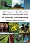 Behind the Hedge: Where Our Food Comes From. Nicola de Pulford & John Hitchins