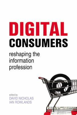 Digital Consumers by Ian Rowlands