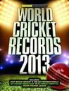 World Cricket Records 2013. Chris Hawkes