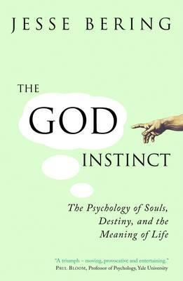 The God Instinct by Jesse Bering
