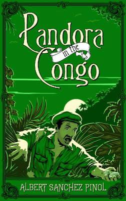 Pandora in the Congo by Albert Sánchez Piñol