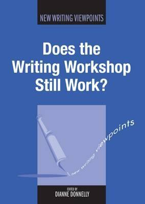 Does The Writing Workshop Still Work? by Dianne Donnelly