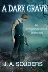 A Dark Grave (The Elysium Chronicles, #0.5)