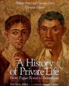 From Pagan Rome to Byzantium (A History of Private Life, #1)