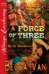 A Force of Three (Elite Dragons, #4)