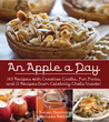 An Apple A Day: 365 Delicious Apple Recipes