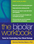 The Bipolar Workbook: Tools for Controlling Your Mood Swings