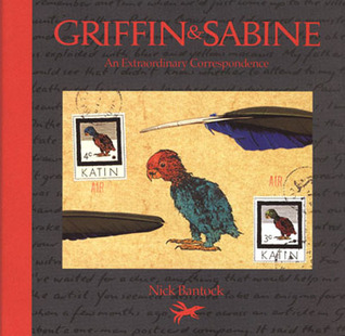 Griffin and Sabine by Nick Bantock