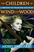The Children of Wind and Wood (A Preview of the Splendor and Ruin Trilogy)