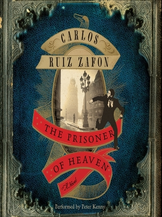 The Prisoner of Heaven: A Novel (El cementerio de los libros olvidados, #3)