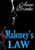 Maloney's Law (Maloney's Law #1)