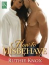 How to Misbehave (Camelot, #1)