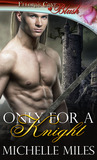 Only for a Knight (Realm of Honor, #2)