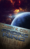 Finding King by Casey K. Cox