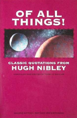 Of All Things! by Hugh Nibley
