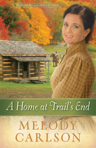A Home at Trail's End (Homeward on the Oregon Trail, #3)