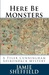 Here Be Monsters (Tyler Cunningham, #1)