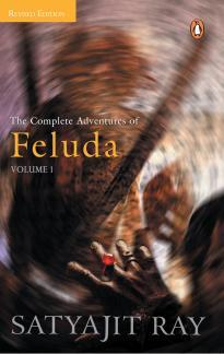 The Complete Adventures of Feluda, Vol. 1 by Satyajit Ray