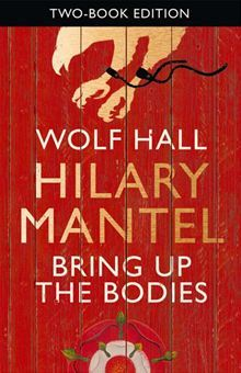 Wolf Hall / Bring Up the Bodies