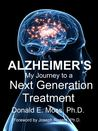 Alzheimer's: My Journey to a Next Generation Treatment