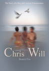 Chris Will... The Story of a Boy and Autism Unawareness