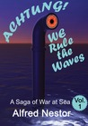 Achtung...We Rule the Waves by Alfred Nestor