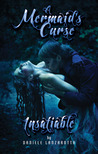 Insatiable - A Mermaid's Curse