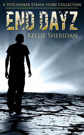 End Dayz (The Hitchhiker Strain, #0.5)