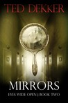 Mirrors (Eyes Wide Open, #2)