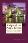 Knight of the Purple Ribbon by Jennifer K. Lafferty