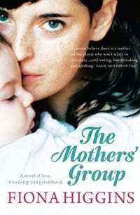 The Mother's Group by Fiona Higgins