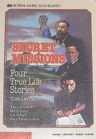 Secret Missions: Four True Life Stories