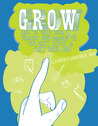Grow: How to Take Your DIY Project & Passion to the Next Level and Quit Your Job!