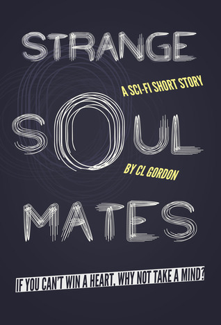 Quickie Review: Strange Soul Mates by C.L. Gordon