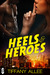 Heels and Heroes by Tiffany Allee