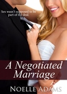 A Negotiated Marriage  (Negotiated Marriage #1)