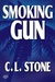 Smoking Gun by C.L. Stone