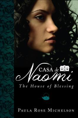 Casa de Naomi: The House of Blessing Book 2