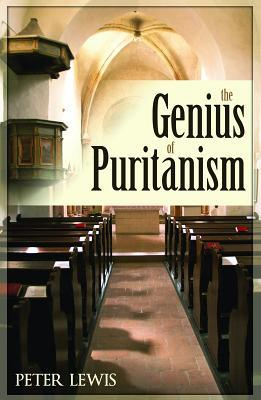 The Genius Of Puritanism by Peter Lewis