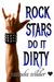 Rock Stars Do It Dirty by Jasinda Wilder