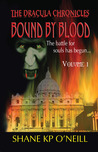 Bound By Blood by Shane K.P. O'Neill