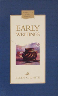Early Writings Of Ellen G. White by Ellen G. White